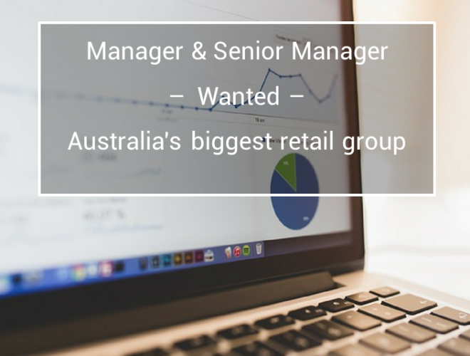 Job offer: Senior & Strategy Managers in a leading Australian Retail Group