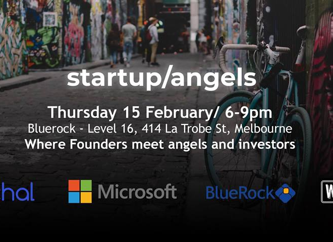 Startup&Angels is launching in Melbourne on 15 February 2018
