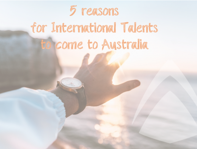 5 reasons for International Talents to come to Australia