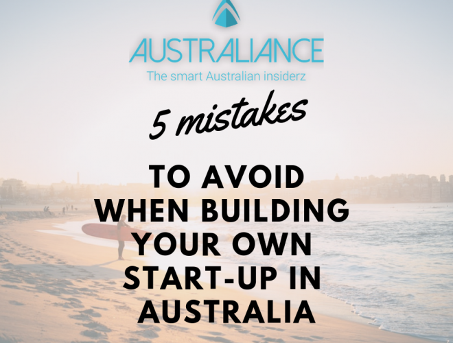 5 Mistakes to avoid when building your start-up in Australia