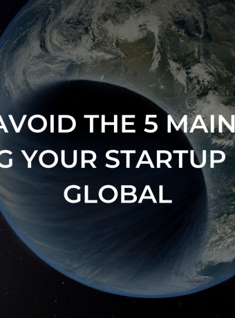 How to avoid the 5 main pitfalls of taking your startup business global?