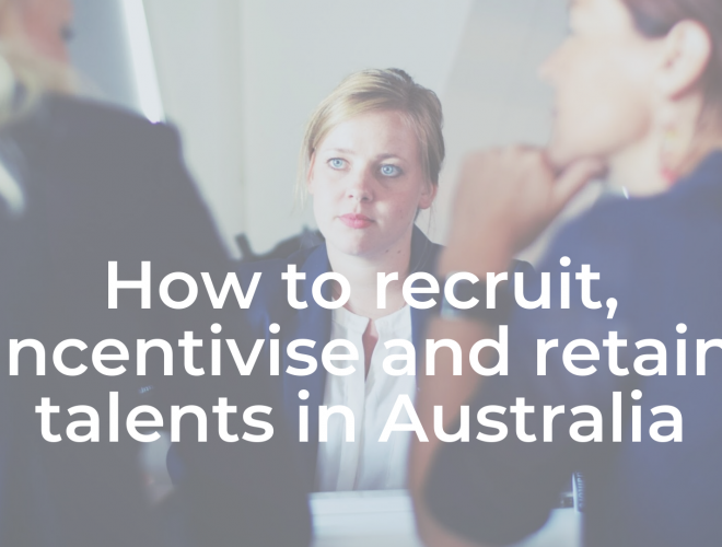 How to recruit, incentivise and retain the best talents in Australia?