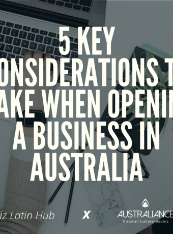 Opening a business in Australia: 5 key considerations that must be taken