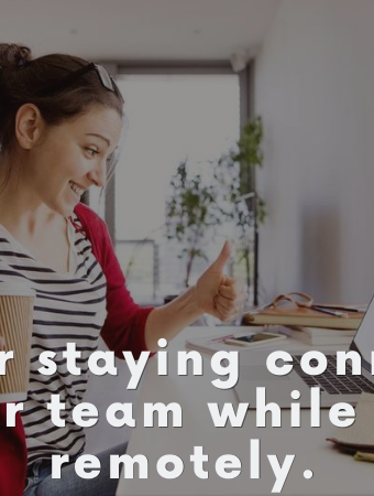 Tips for staying connected with your team while working remotely.